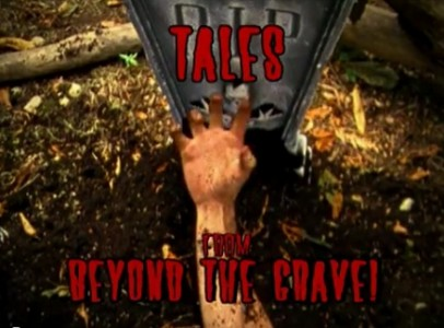 Tales From Beyond the Grave